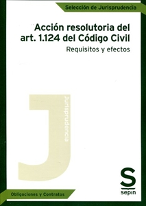 Imagen de ACCION RESOLUTORIA DEL ART.1124 DEL CODIGO CIVIL. REQUISITOS Y  EFECTOS
